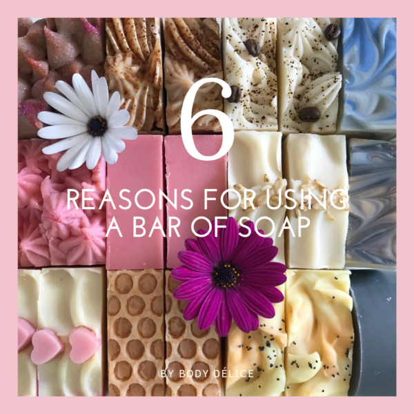 6 reasons for using a bar soap