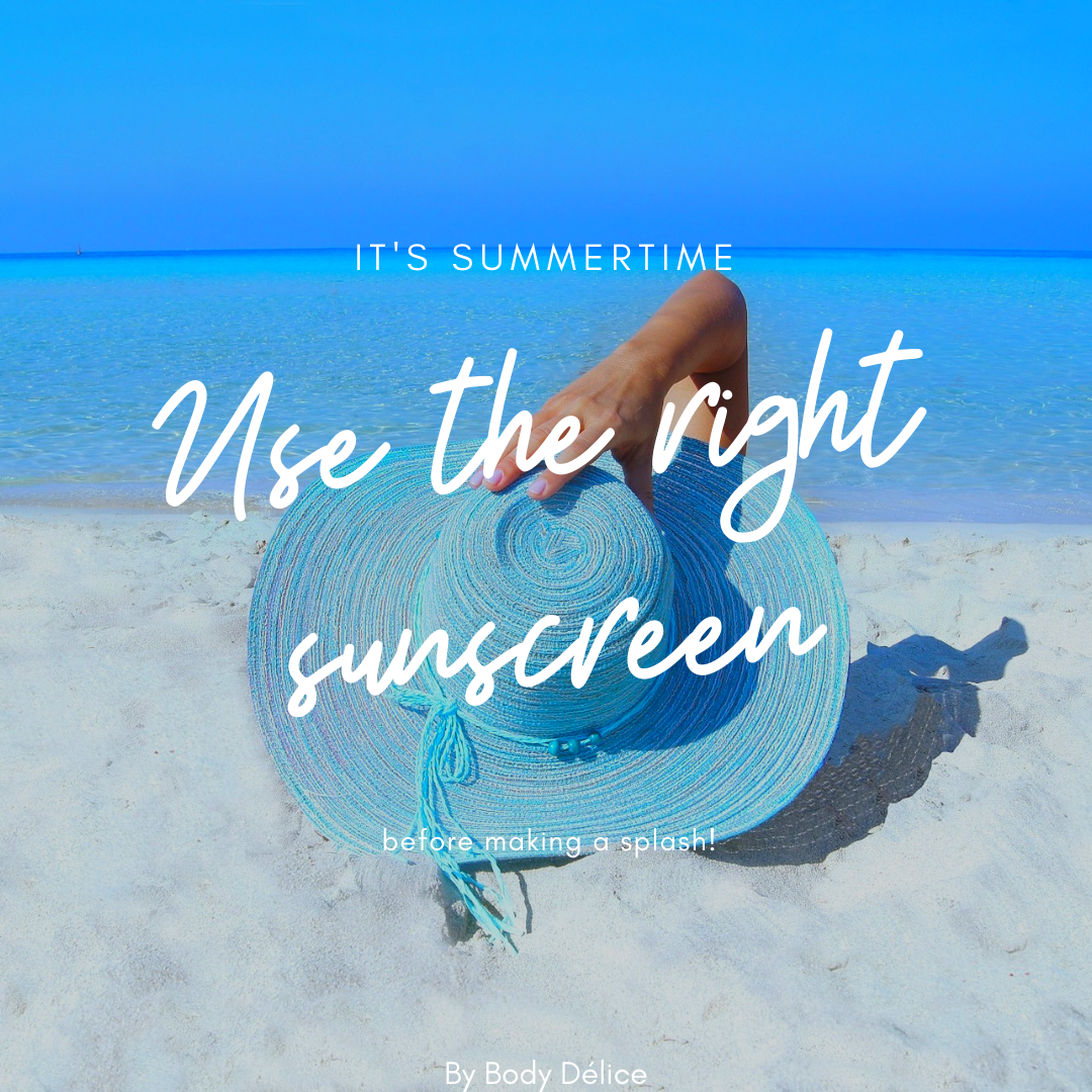 Use the right sunscreen